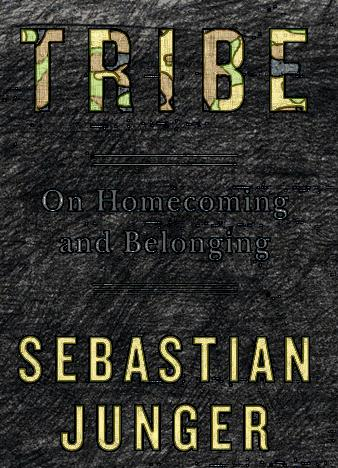 Tribe-On-Homecoming-and-Belonging-by-Sebastian-Junger