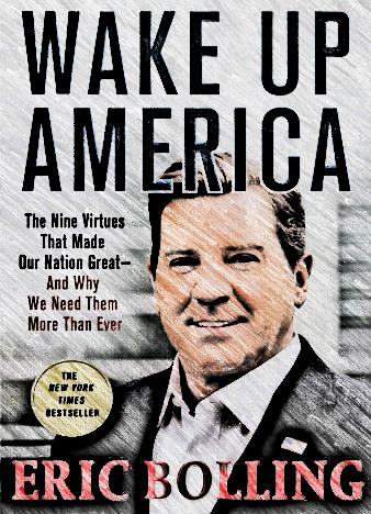 Wake-Up-America-The-Nine-Virtues-That-Made-Our-Nation-Great-and-Why-We-Need-Them-More-Than-by-Eric-Bolling