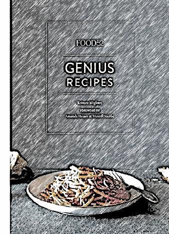 Food52-Genius-Recipes-By-Kristen-Miglore
