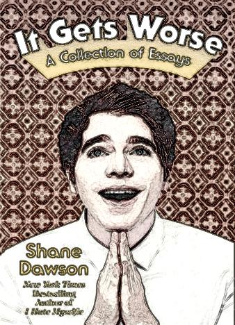 It-Gets-Worse-A-Collection-of-Essays-by-Shane-Dawson