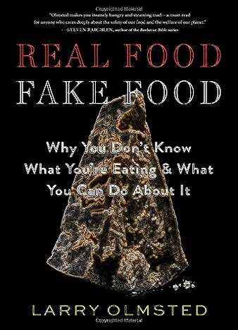 Real-Food-Fake-Food-By-Larry-Olmsted