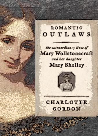 Romantic-Outlaws-By-Charlotte-Gordon