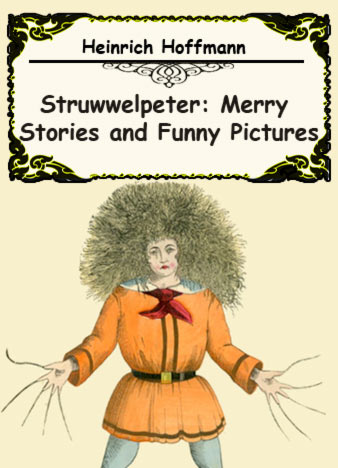 Struwwelpeter-Merry-Stories-and-Funny-Pictures-by-Heinrich-Hoffmann