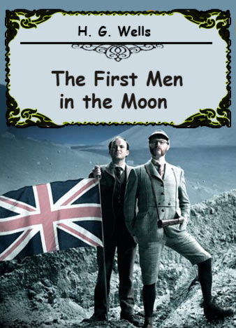 The-First-Men-in-the-Moon-by-H.-G.-Wells