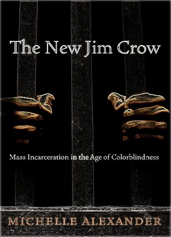 The-New-Jim-Crow-Mass-Incarceration-in-the-Age-of-Colorblindness-by-Michelle-Alexander
