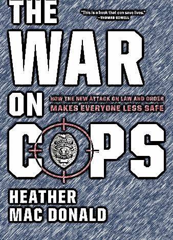 The-War-On-Cops-By-Heather-Mac-Donald