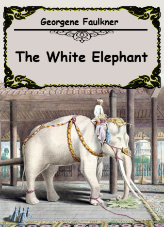 The-White-Elephant-by-Georgene-Faulkner