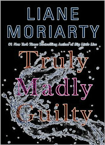 Truly-Madly-Guilty-By-Liane-Moriarty