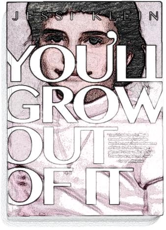 Youll-Grow-Out-Of-It-by-Jessi-Klein