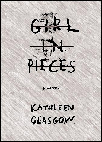 girl-in-pieces-by-kathleen-glasgow