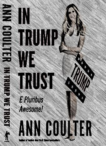 in-trump-we-trust-by-ann-coulter