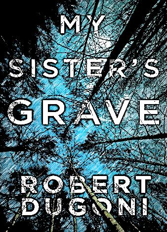 my-sisters-grave-by-robert-dugoni