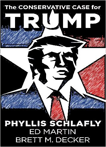 the-conservative-case-for-trump-by-phyllis-schlafly