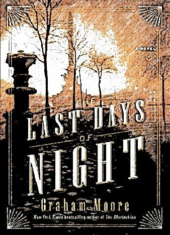 The-Last-Days-Of-Night-By-Graham-Moore
