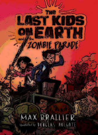 the-last-kids-on-earth-and-the-zombie-parade-by-max-brallier