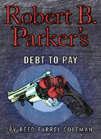 robert-b-parkers-debt-to-pay-by-reed-farrel-coleman