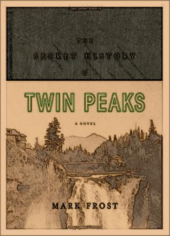 the-secret-history-of-twin-peaks-by-mark-frost