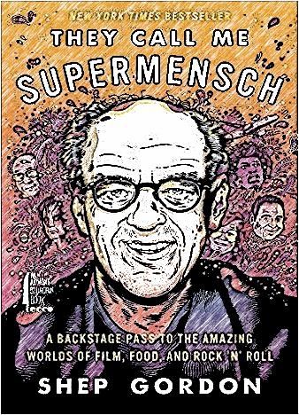 they-call-me-supermensch-by-shep-gordon