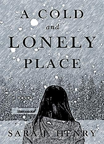 a-cold-and-lonely-place-by-sara-j-henry