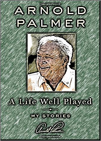a-life-well-played-by-arnold-palmer