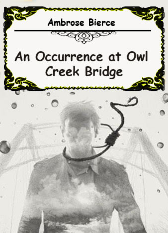 an-occurrence-at-owl-creek-bridge-by-ambrose-bierce