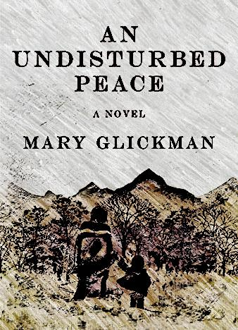 an-undisturbed-peace-by-mary-glickman