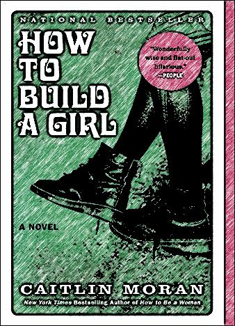 how-to-build-a-girl-by-caitlin-moran