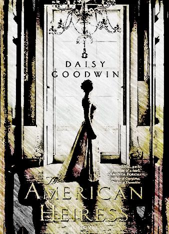 the-american-heiress-by-daisy-goodwin