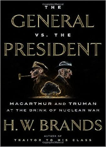 the-general-vs-the-president-by-h-w-brands