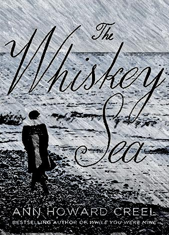 the-whiskey-sea-by-ann-howard-creel