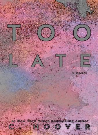 too-late-by-c-hoover