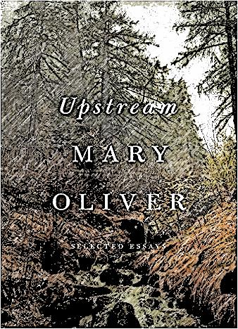 upstream-by-mary-oliver