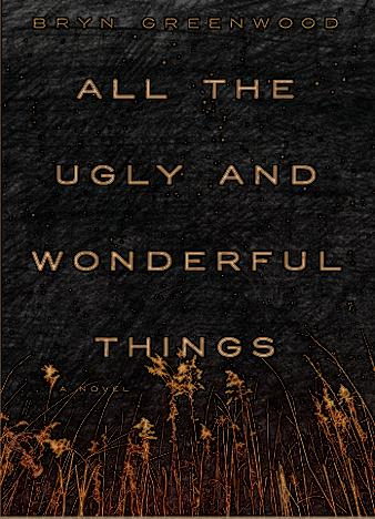 all-the-ugly-and-wonderful-things-by-bryn-greenwood
