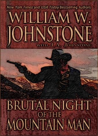 brutal-night-of-the-mountain-man-by-william-w-johnstone