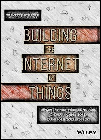 building-the-internet-of-things-by-maciej-kranz