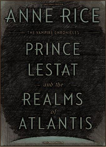 prince-lestat-and-the-realms-of-atlantis-by-anne-rice