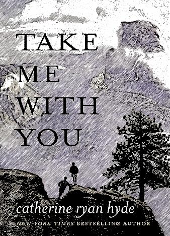 take-me-with-you-by-catherine-ryan-hyde
