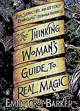 the-thinking-womans-guide-to-real-magic-by-emily-croy-barker