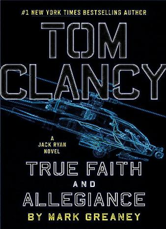 tom-clancy-true-faith-and-allegiance-by-mark-greaney