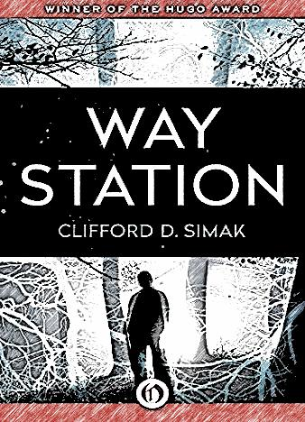 way-station-by-clifford-d-simak
