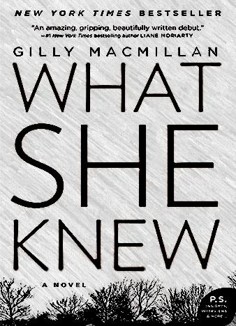 what-she-knew-by-gilly-macmillan