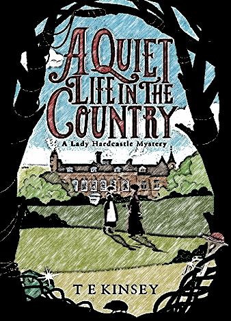 A-Quiet-Life-In-The-Country-By-T-E-Kinsey
