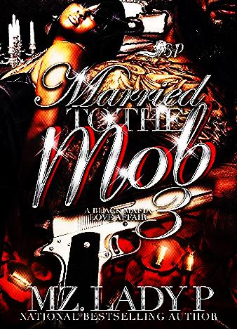 Married-To-The-Mob-3-By-Mz.-Lady-P