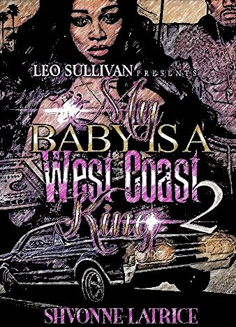 My-Baby-Is-A-West-Coast-King-2-By-Shvonne-Latrice