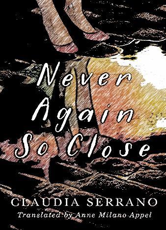 never-again-so-close-by-claudia-serrano