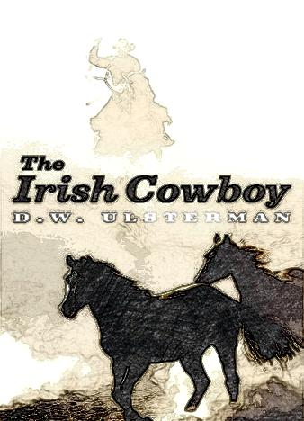 The-Irish-Cowboy-By-D.W.-Ulsterman