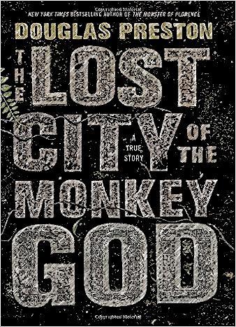 The-Lost-City-Of-The-Monkey-God-By-Douglas-Preston