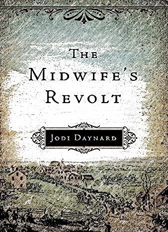 The-Midwife's-Revolt-By-Jodi-Daynard