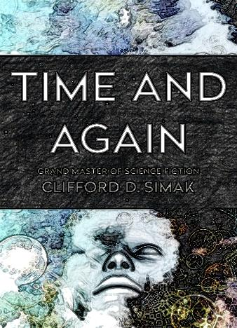 Time-And-Again-By-Clifford-D.-Simak