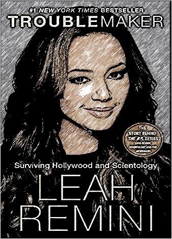 Troublemaker-Surviving-Hollywood-And-Scientology-By-Leah-Remini
